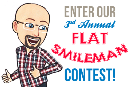 Enter Our 3rd Annual Flat Smileman Contest!